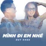 Tải bài hát Mình Đi Em Nhé Mp3