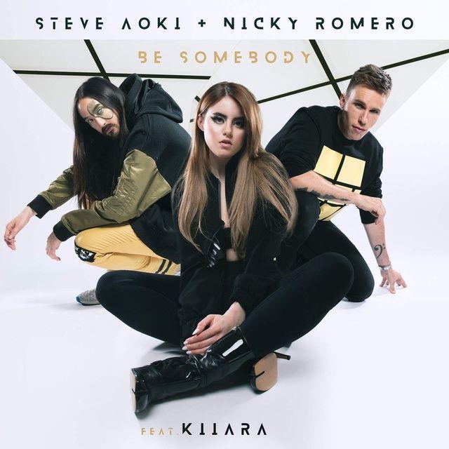 Be Somebody Loi bai hat - Steve Aoki ft Nicky Romero ft Kiiara
