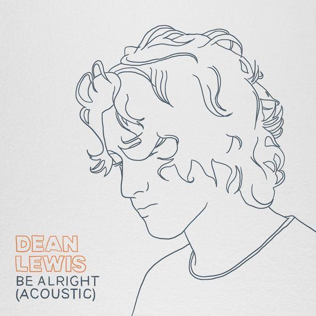 Be Alright (Acoustic) Lời bài hát - Dean Lewis