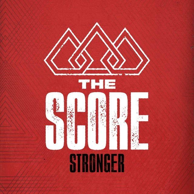 Stronger Lời bài hát - The Score