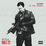"Tải bài hát Is You Ready (From ""Mile 22"") Mp3"