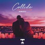 Tải bài hát Collide (Thimlife Remix) Mp3
