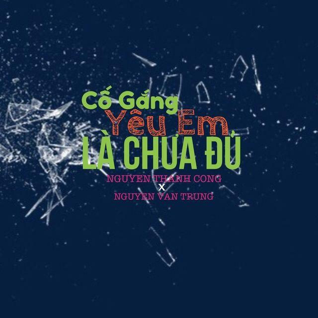 Không Phải Lỗi Của Em Lời bài hát - Nguyễn Văn Trung ft Nguyễn Thành Công