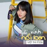 gai xinh noi loan (sitcom nhung co nang ngo ngao ost) - viet thi (p336)