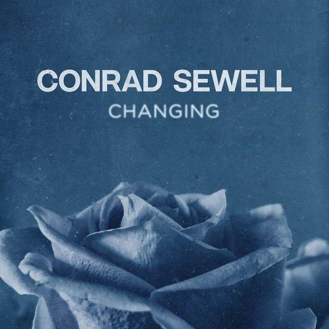 Changing Lời bài hát - Conrad Sewell