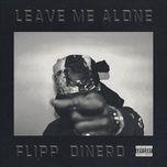 Tải bài hát Leave Me Alone Mp3