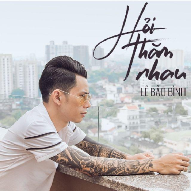 Hỏi Thăm Nhau (Phi Nguyễn Remix) Loi bai hat - Lê Bảo Bình