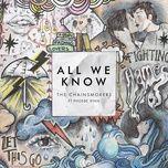 Tải bài hát All We Know Mp3