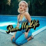 Tải bài hát Ruin My Life Mp3