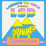 mountains - lsd, sia, diplo, labrinth