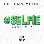 #selfie (club mix) - the chainsmokers