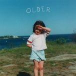 Tải bài hát Older Mp3