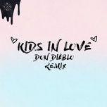 Tải bài hát Kids in Love (Don Diablo Remix) Mp3