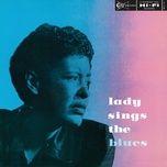 Tải bài hát Lady Sings The Blues Mp3