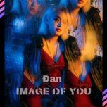 image of you - dan
