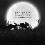 fire on fire - sam smith