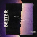 better (noclue remix) - khalid
