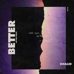 better (jayvon remix) - khalid