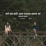 Đố Em Biết Anh Đang Nghĩ Gì (Madihu Remix)