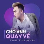 Tải bài hát Cho Anh Quay Về Mp3