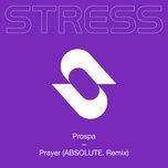 Tải bài hát Prayer (Absolute. Remix) Mp3