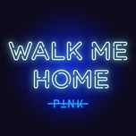 Tải bài hát Walk Me Home Mp3
