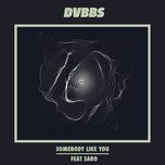 somebody like you - dvbbs, saro