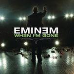 Tải bài hát When I'M Gone Mp3