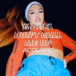 Tải bài hát Don'T Call Me Up (Acoustic) Mp3