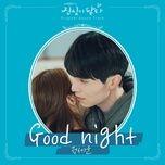 Tải bài hát Good Night (Touch Your Heart OST) Mp3