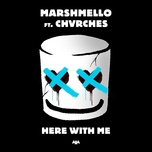 here with me - marshmello, chvrches