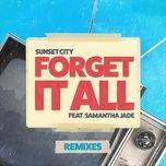 forget it all (secret spade remix) - sunset city, samantha jade