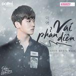 vai phan dien - shin hyun woo