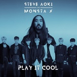 play it cool - steve aoki, monsta x