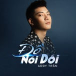 do noi doi - addy tran