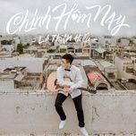 Tải bài hát Chính Hôm Nay Mp3