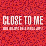 close to me (red velvet remix) - ellie goulding, diplo, red velvet