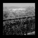 out of love (marc stout & tony arzadon remix) - alessia cara