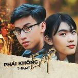 phai khong em - t-pame