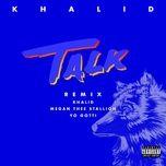 Tải bài hát Talk REMIX Mp3
