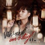 van nhu em o day (acoustic) - an nam