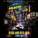 "carry on (from ""pokemon detective pikachu"") - kygo, rita ora"