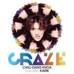 craze (thanh git remix) - chau dang khoa