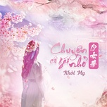 chuyen co gai nho (chinese version) - khoi my