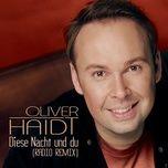 diese nacht und du (radio remix) - oliver haidt