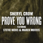 prove you wrong - sheryl crow, stevie nicks, maren morris