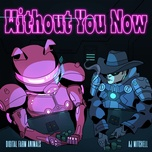 without you now - digital farm animals, aj mitchell