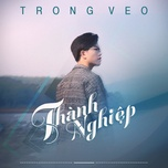 trong veo - thanh nghiep