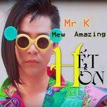 het hon - mr.k, mew amazing