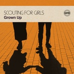 grown up - scouting for girls